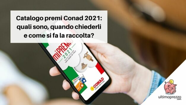 Catalogo premi Conad 2021: quali sono, quando chiederli e come si fa la raccolta?