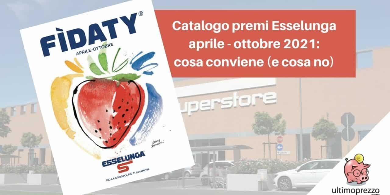 Catalogo premi Esselunga 2021: cosa conviene prendere con la nuova raccolta punti Fidaty dal 12 aprile al 10 ottobre?
