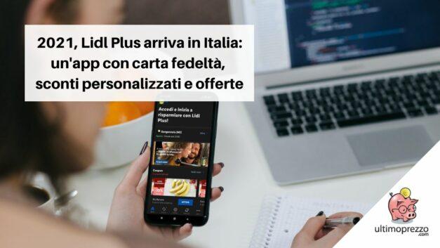 2021, Lidl Plus arriva in Italia: app con carta fedeltà per sconti personalizzati e offerte dedicate, ecco come funziona!