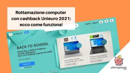 Unieuro, Bonus Rottamazione fino a 350 euro su notebook e PC per il Back To School 2021: ecco come funziona!