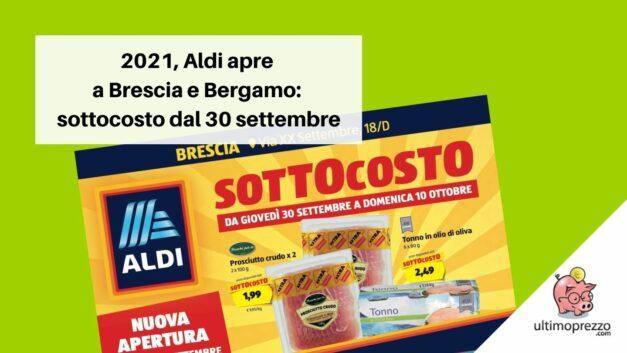 2021, Aldi apre a Brescia e Bergamo: sottocosto dal 30 settembre, ecco volantini e offerte in anteprima!