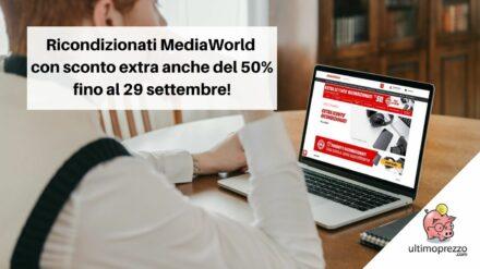 Ricondizionati MediaWorld con sconto extra anche del 50% fino al 29 settembre 2021: i consigli per approfittarne