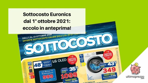 Anteprima volantino Euronics, è sottocosto dal 1° ottobre 2021: scopriamo le offerte clou!