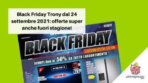 Black Friday Trony settembre 2021