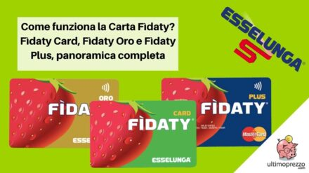 Come funziona la Carta Fìdaty? Fìdaty Card, Fìdaty Oro e Fìdaty Plus, una panoramica completa sulle carte fedeltà di Esselunga