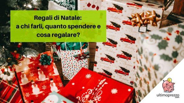 Regali di Natale: a chi farli, quanto spendere, cosa regalare e quando comprarli? Una guida per sopravvivere allo shopping natalizio