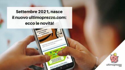 Settembre 2021, nasce il nuovo ultimoprezzo.com: ecco le novità!