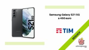 Samsung Galaxy S21 in offerta da TIM
