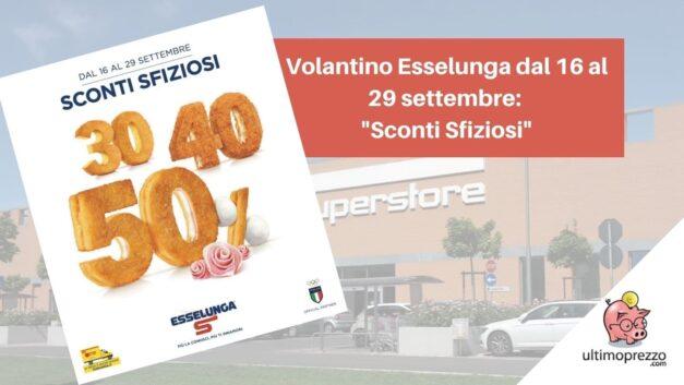 """Volantino Esselunga dal 16 al 29 settembre: ecco le offerte della promo """"sconti sfiziosi"""""""