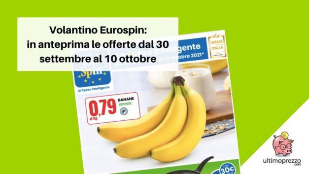 Volantino Eurospin in anteprima: ecco le offerte valide dal 30 settembre al 10 ottobre