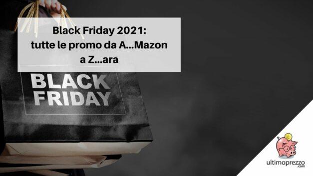 Black Friday 2021, da Amazon a Unieuro – passando per Ikea, MediaWorld & Co. – ecco le offerte migliori del 26 novembre (e dintorni)