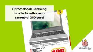 Chromebook Samsung offerta sottocosto Il Gigante