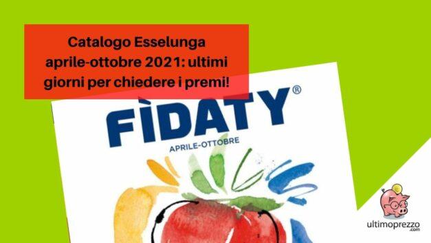 Nuovo catalogo Esselunga da lunedì 11 ottobre 2021? Fidaty attuale è in scadenza, attenzione ai premi!