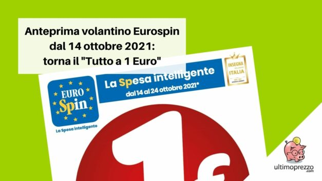"""Anteprima volantino Eurospin dal 14 ottobre 2021: torna il """"Tutto a 1 Euro"""""""