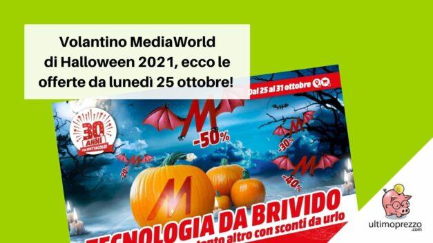 """Nuovo volantino MediaWorld, scopriamo le offerte di Halloween 2021: altro che """"Tecnologia da brivido"""""""