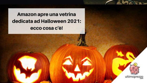 Dolcetti e costumi per Halloween 2021, Amazon apre una vetrina dedicata fino al 31 ottobre: ecco cosa c'è!