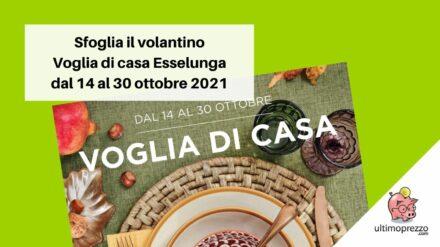 Voglia di casa Esselunga, scopriamo il volantino fino al 30 ottobre 2021