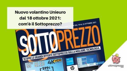 Volantino Unieuro dal 18 ottobre 2021: non bastano i Sottoprezzi, offerte scariche fino a fine mese (con qualche eccezione)