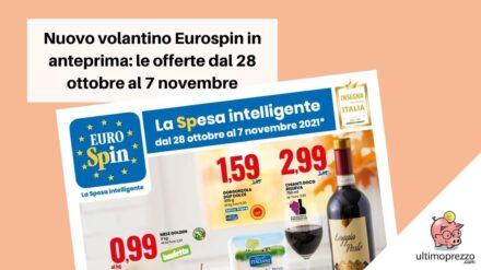Nuovo volantino Eurospin in anteprima: ecco le offerte dal 28 ottobre al 7 novembre!