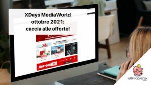 XDays MediaWorld di ottobre 2021