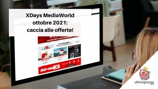 XDays MediaWorld di ottobre 2021: tra (pochi) smartphone, TV e piccoli elettrodomestici, le offerte latitano